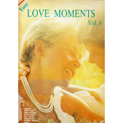 VARIOUS - YOUR LOVE MOMENTS VOL. 6